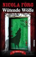 Wütende Wölfe - Nicola Förg - E-Book