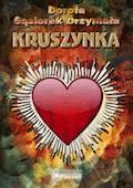 Kruszynka - Dorota Gąsiorek Drzymała - ebook