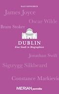 Dublin. Eine Stadt in Biographien - Ralf Sotscheck - E-Book