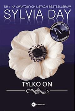 Tylko on - Sylvia Day - ebook