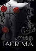 Lacrima - Anna Maria Pomianowska - ebook