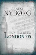 Lena Halberg: London '05 - Ernest Nyborg - E-Book