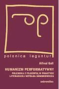 Humanizm performatywny - Grzegorz Sowinski, Alfred Gall - ebook
