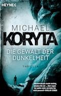 Die Gewalt der Dunkelheit - Michael Koryta - E-Book