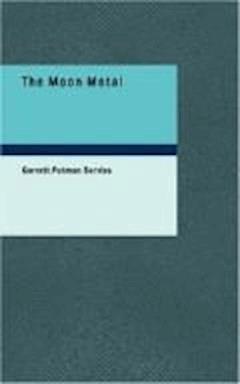 The Moon Metal - Garrett Putman Serviss - ebook