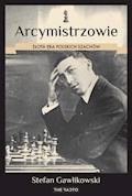 Arcymistrzowie. Złota era polskich szachów - Stefan Gawlikowski - ebook