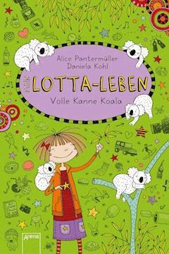 Lotta-Leben (11). Volle Kanne Koala - Alice Pantermüller - E-Book