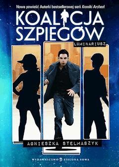 Koalicja szpiegów. Luminariusz - Agnieszka Stelmaszyk - ebook