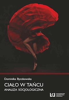 Ciało w tańcu. Analiza socjologiczna - Dominika Byczkowska - ebook
