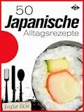 50 japanische Alltagsrezepte - Stephanie Pelser - E-Book