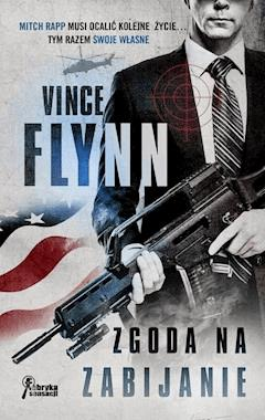 Zgoda na zabijanie - Vince Flynn - ebook