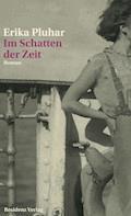 Im Schatten der Zeit - Erika Pluhar - E-Book