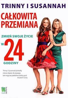 Trinny i Susannah. Zmień swoje życie w 24 godziny - Susannah Constantine - ebook