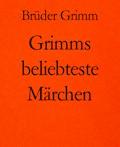 Grimms beliebteste Märchen - Brüder Grimm - E-Book