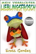 Mein Verrückter Lieblingsfrosch: Special Bilingual Edition - Scott Gordon - E-Book