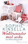 Winterwunder mal sechs - Sophie Kinsella - E-Book