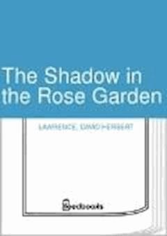The Shadow in the Rose Garden - David Herbert Lawrence - ebook