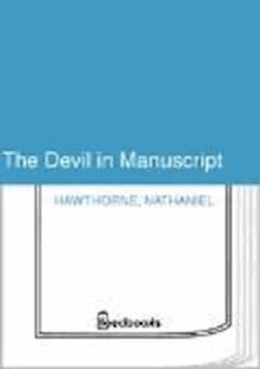 The Devil in Manuscript - Nathaniel Hawthorne - ebook