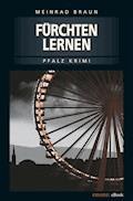 Fürchten Lernen - Meinrad Braun - E-Book