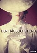 Der häusliche Herd - Emile Zola - E-Book
