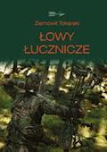 Łowy łucznicze - Ziemowit Tokarski - ebook