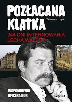 Pozłacana klatka - Tadeusz M. Lupar - ebook