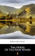 The House of the Four Winds - John Buchan - ebook