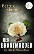 Der Brautmörder: Der erste Fall für Marlene Popp - Beatrix Mannel - E-Book