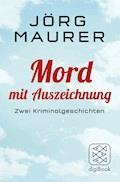 Mord mit Auszeichnung - Jörg Maurer - E-Book