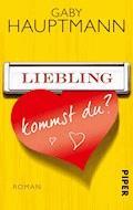Liebling, kommst du? - Gaby Hauptmann - E-Book