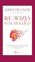 Re-wizja psychologii - James Hillman - ebook