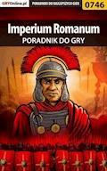 """Imperium Romanum - poradnik do gry - Grzegorz """"O.R.E.L."""" Oreł - ebook"""