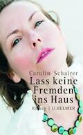 Lass keine Fremden ins Haus - Carolin Schairer - E-Book