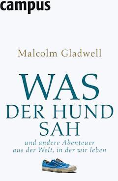 Was der Hund sah - Malcolm Gladwell - E-Book