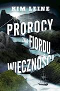 Prorocy znad Fiordu Wieczności - Kim Leine - ebook