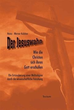 Der Jesuswahn - Heinz-Werner Kubitza - E-Book