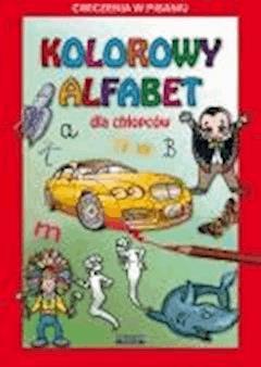 Kolorowy alfabet dla chłopców. Ćwiczenia w pisaniu - Beata Guzowska, Krzysztof Tonder - ebook