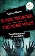 Blinde Sekunden & Tödlicher Fokus - Sonja Rüther - E-Book