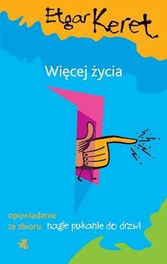 Więcej życia - Etgar Keret - ebook
