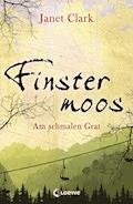 Finstermoos 2 - Am schmalen Grat - Janet Clark - E-Book
