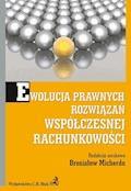Ewolucja prawnych rozwiązań współczesnej rachunkowości - Bronisław Micherda - ebook