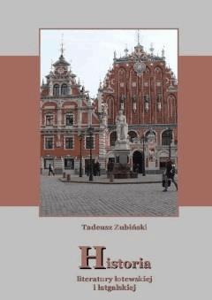 Historia literatury łotewskiej i łatgalskiej - Tadeusz Zubiński - ebook