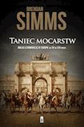 Taniec mocarstw. Walka o dominację w Europie od XV do XXI wieku - Brendan Simms - ebook