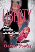 Liberty. Jak zostałam szpiegiem - Andrea Portes - ebook