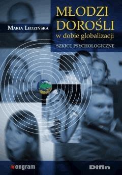 Młodzi dorośli w dobie globalizacji. Szkice psychologiczne - Maria Ledzińska - ebook