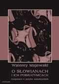 O Słowianach i ich pobratymcach. Rozprawa o języku sanskryckim - Walenty Skorochód Majewski - ebook