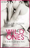 The Wild Ones - M. Leighton - E-Book