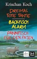 Dreimal Tote Tante - Backfischalarm - Pannfisch für den Paten - Krischan Koch - E-Book