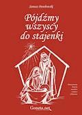 Pójdźmy wszyscy do stajenki - Janusz Pawłowski - ebook