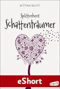 Splitterherz: Schattenträumer - Bettina Belitz - E-Book